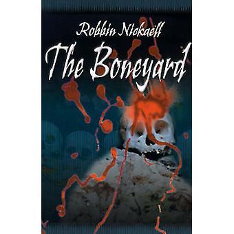 The Boneyard by Nickaell & Robbin
