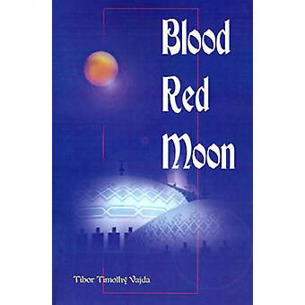 Blood Red Moon by Vajda & Tibor Timothy