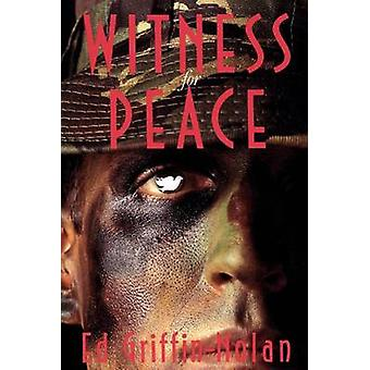 Testimone per la pace una storia della resistenza di GriffinNolan & Ed