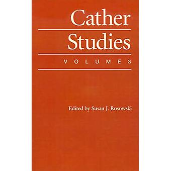 Cather Studies by Rosowski & Susan J.