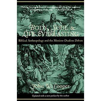 Corps, âme et vie éternelle anthropologie biblique et le débat MonismDualism de Cooper & John W.