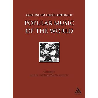 Continuum Encyclopedia of Popular Music of the World Part 1 Media Industry Society by Shepherd & John