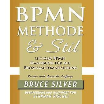 Bpmn メソッドジーンピアバート Und Stil Zweite Auglage Mit Dem Bpmn ハンドブッフ毛皮死ぬシルバー ・ ブルースによって Prozessautomatisierung