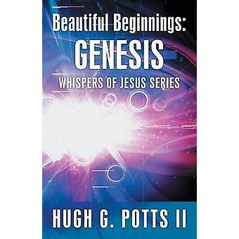 Vackra början Genesis av Potts & Hugh