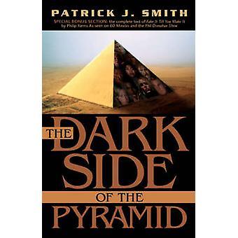 De donkere kant van de piramide door Smith & Patrick J.
