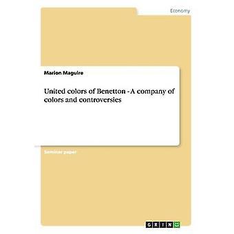 Verenigde kleuren van Benetton. een gezelschap van kleuren en controverses door Maguire & Marion