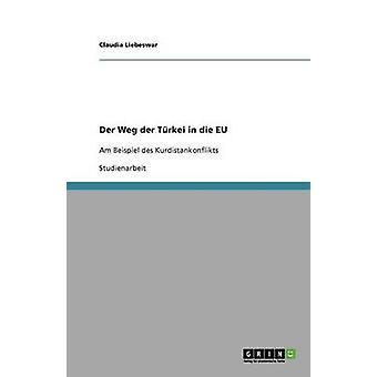Der Weg Der Turkei in Die Eu by Liebeswar & Claudia