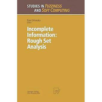 Incomplete Information Rough Set Analysis by Orlowska & Ewa
