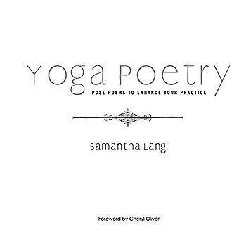 Yoga poesi: Udgør digte til at forbedre din praksis (din Healing er inden i jer)