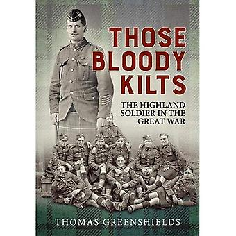 Those Bloody Kilts: The Highland Soldier in the Great War (Wolverhampton Military Studies)