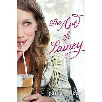 The Art of Lainey by Paula Stokes - 9780062238429 Book