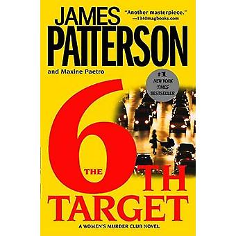 The 6th Target by James Patterson - Maxine Paetro - 9780446179515 Book