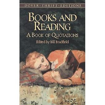 Books and Reading - A Book of Quotations by Bill Bradfield - 978048642