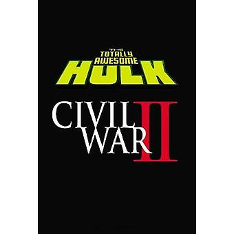 The Totally Awesome Hulk Vol. 2 - Civil War II by Greg Pak - Alan Davi