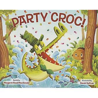 Party Croc! - A Folktale from Zimbabwe by Margaret Read MacDonald - De