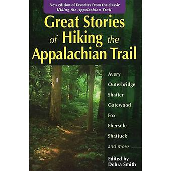 Great Stories of Hiking the Appalachian Trail - New Edition of Favorit