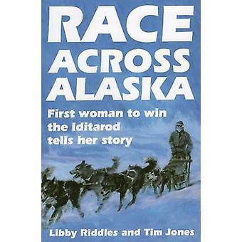 Race Across Alaska - First Woman to Win the Iditarod Tells Her Story b