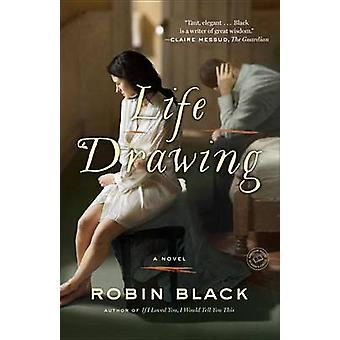 Life Drawing by Robin Black - 9780812980677 Book