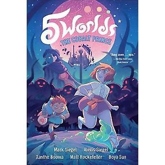 5 Worlds Book 2 - The Cobalt Prince by Mark Siegel - 9781101935897 Book