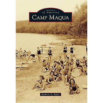 Camp Maqua by Kathryn A Baker - 9781467114912 Book