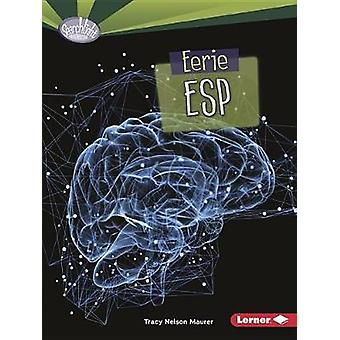 Eerie ESP by Tracy Maurer - 9781512456042 Book