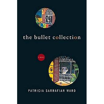 Bullet Collection by Patricia Sarrafian Ward - 9781555972998 Book