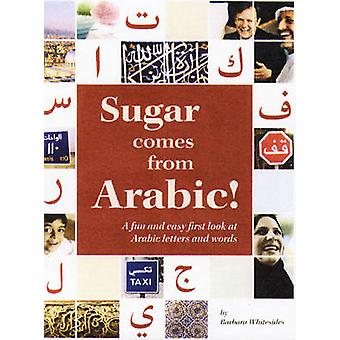 Sugar Comes from Arabic! by Barbara Whitesides - 9781566567572 Book