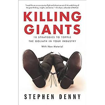 Killing Giants - 10 Strategies to Topple the Goliath in Your Industry
