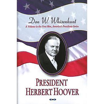 President Herbert Hoover by Donald W. Whisenhunt - 9781604563825 Book