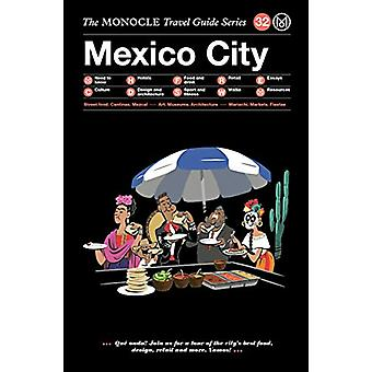 Mexico City - The Monocle Travel Guide Series by Mexico City - The Mono