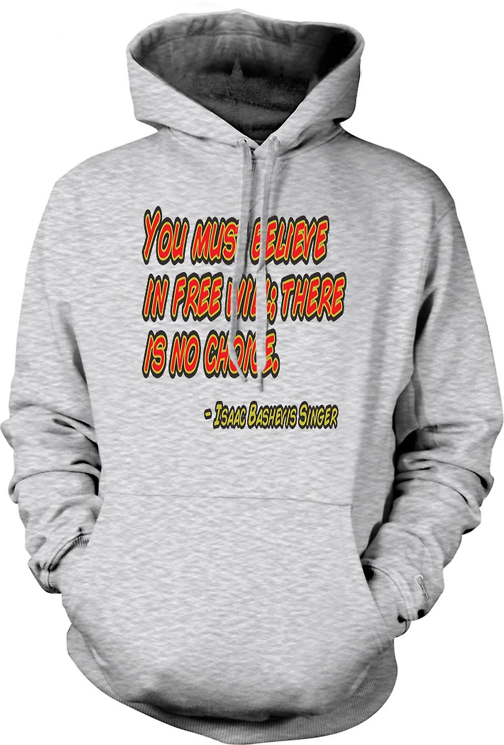 Mens Hoodie - You Must Believe In Free Will - Isaac Bashevis Singer