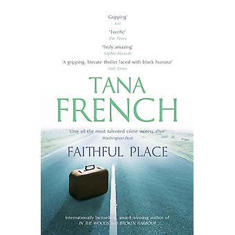 Faithful Place: Dublin Murder Squad: 3 (Paperback) by French Tana