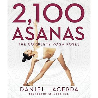 2100 Asanas: The Complete Yoga Poses (Hardcover) by Lacerda Daniel