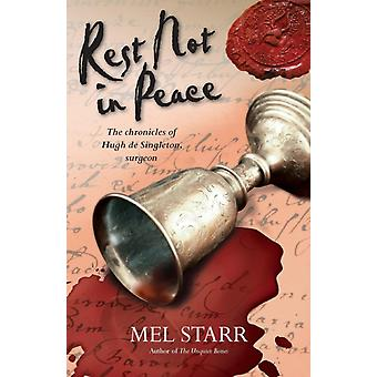 Rest Not in Peace (Chronicles of Hugh de Singleton Surgeon) (Paperback) by Starr Mel