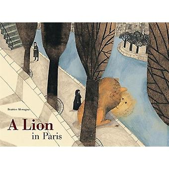 A Lion in Paris (Hardcover) by Alemagna Beatrice