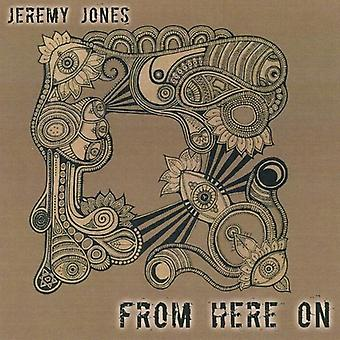 Jeremy Jones - From Here on [CD] USA import