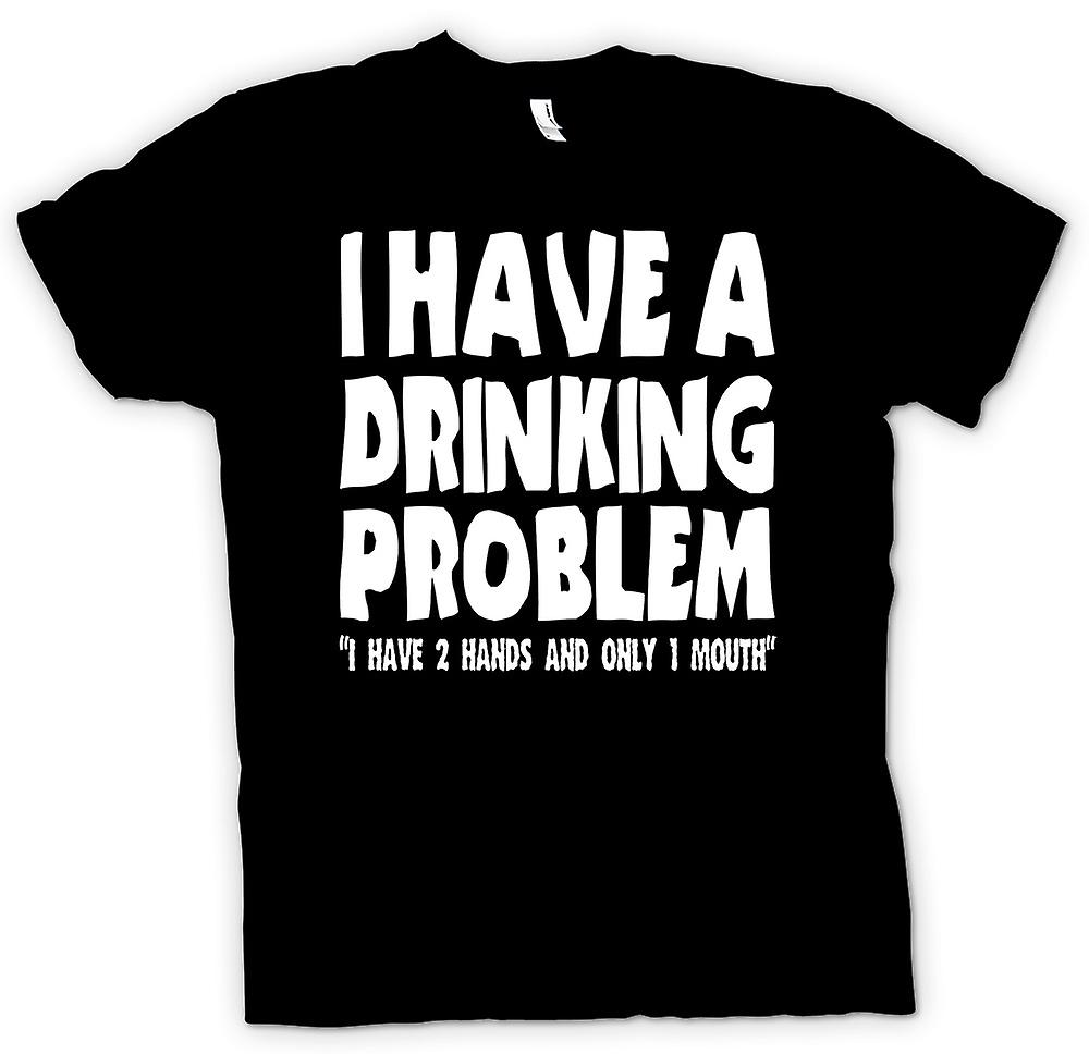 Mens T-shirt - I Have A Drinking Problem - Funny