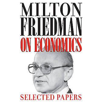 Milton Friedman en economía - trabajos seleccionados por Milton Friedman - Ga