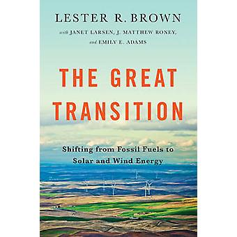 The Great Transition - Shifting from Fossil Fuels to Solar and Wind En
