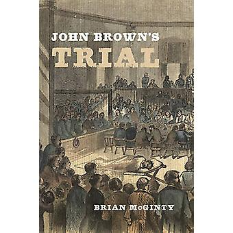 John Brown's Trial by Brian McGinty - 9780674035171 Book