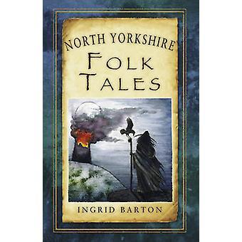 نورث يوركشاير الحكايات الشعبية من انغريد بارتون-كتاب 9780752489971