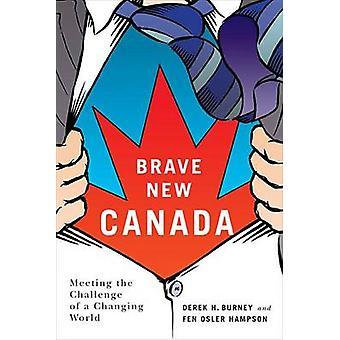 Brave New Canada - relever le défi d'un monde en mutation par Fen Os