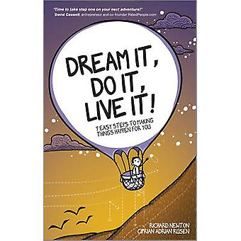 Dream it - Do it - Live it! - 9 Easy Steps to Making Things Happen for