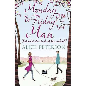 Montag bis Freitag Mann von Alice Peterson - 9780857383242 Buch
