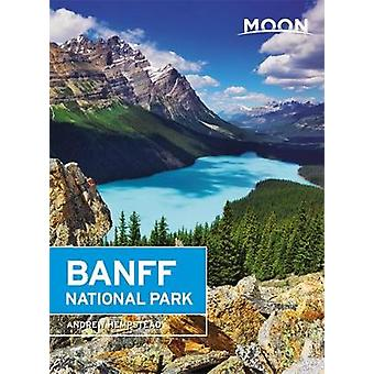 Moon Banff National Park (Second Edition) by Andrew Hempstead - 97816