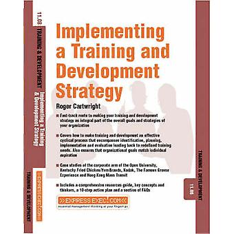 Developing and Implementing a Training and Development Strategy by Ro