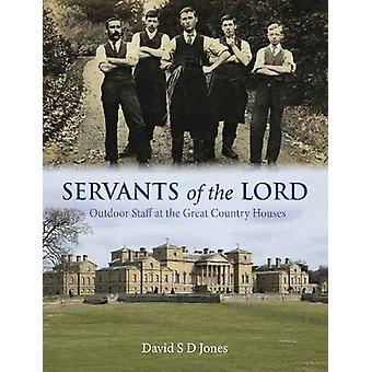 Servants of the Lord - Outdoor Staff at the Great Country Houses by Da