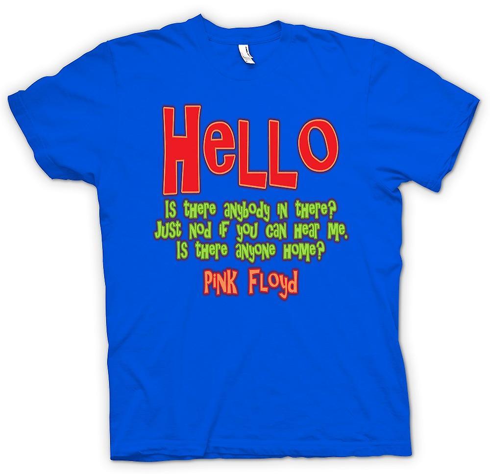 Heren T-shirt-Hello Is er iemand daar? Citeren - Pink Floyd