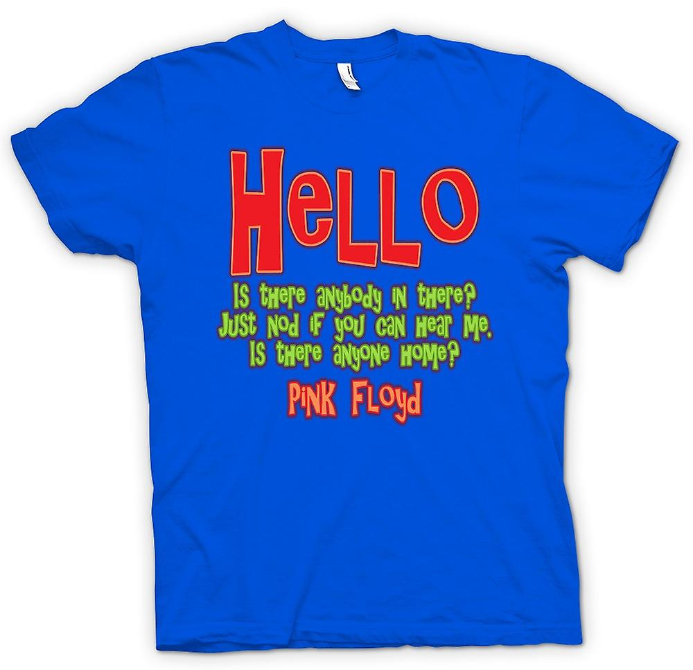 Ist Mens T-shirt-Hallo jemand drin? Zitieren - Pink Floyd