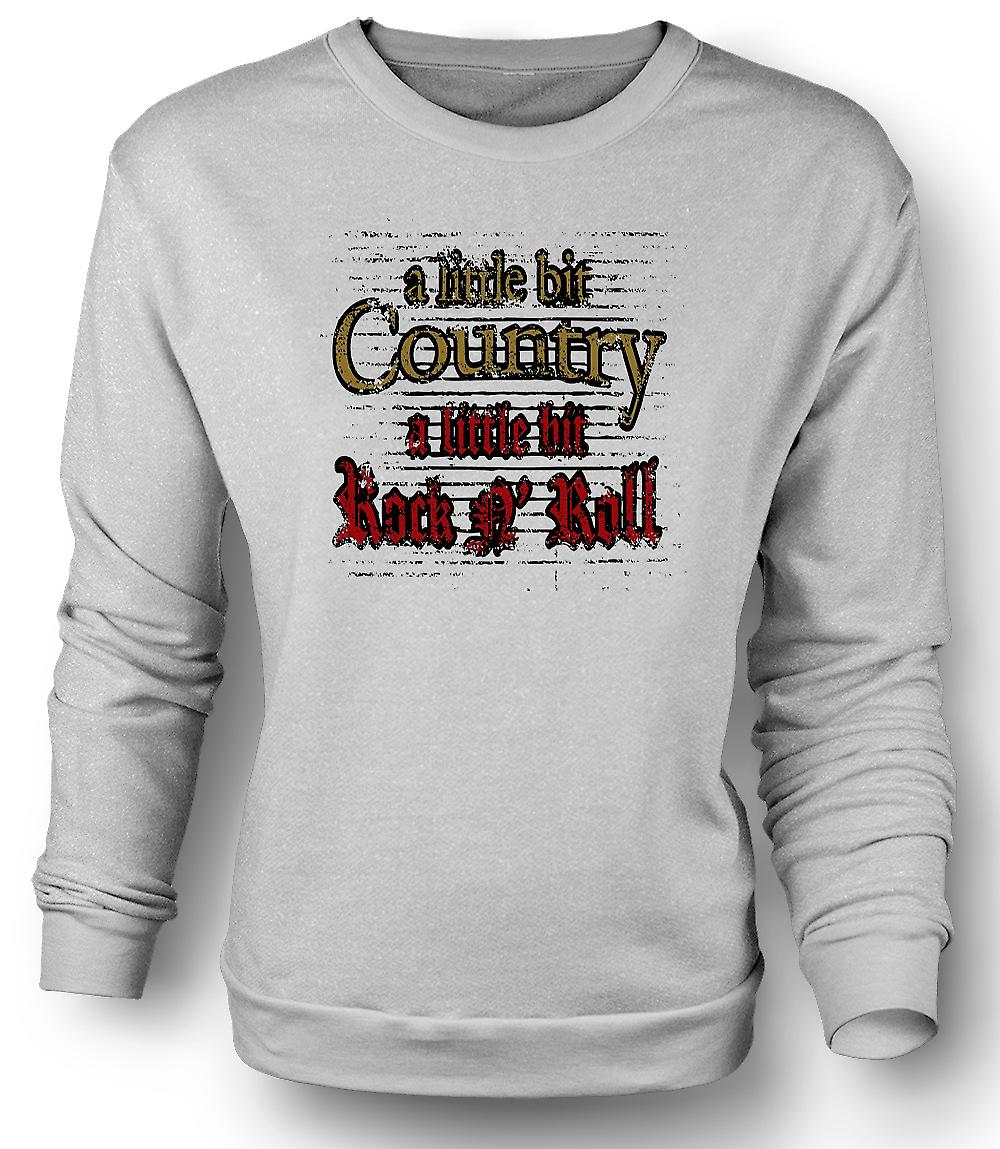 Mens Sweatshirt Little Bit Of Country Rock n Roll